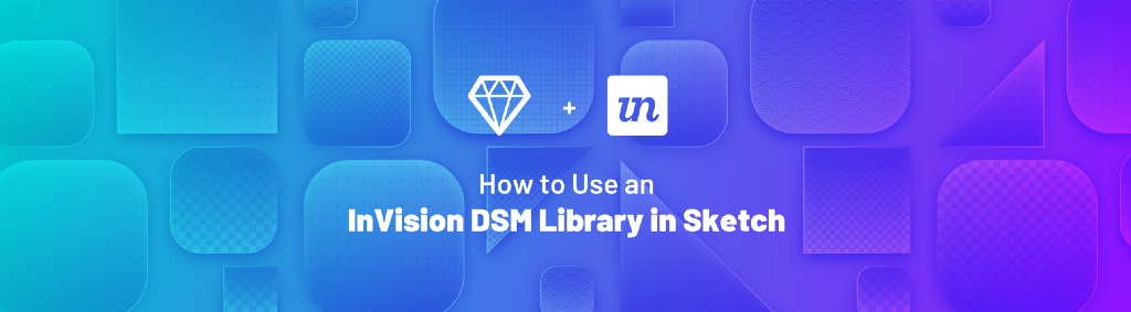 How to Use an InVision DSM Library in Sketch