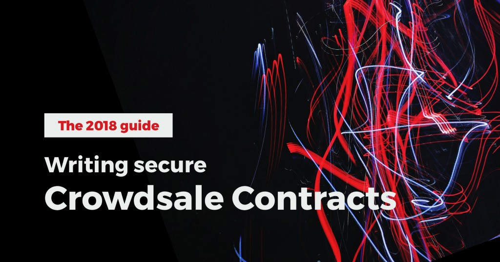 The 2018 guide to writing (and testing) real world crowdsale contracts