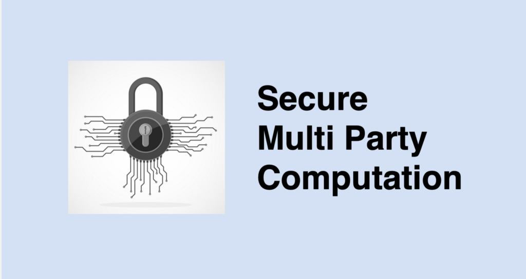 What is Secure Multi Party Computation? - By