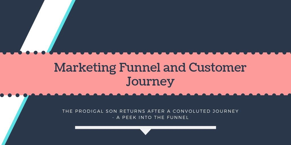 /the-prodigal-son-returns-after-a-convoluted-journey-marketing-funnel-and-customer-journey-1ceee9938123 feature image