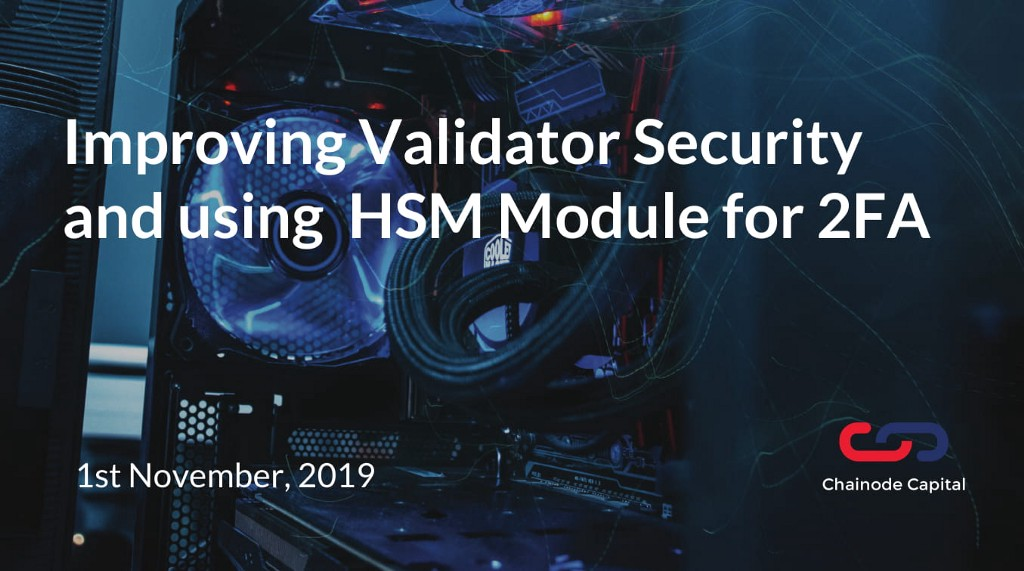 Improving Validator Security and using HSM module for 2FA