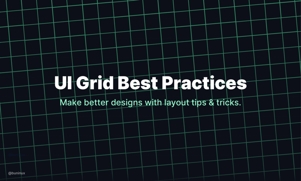 UI Grid Best Practices—Make better designs with layout grid tips & tricks.