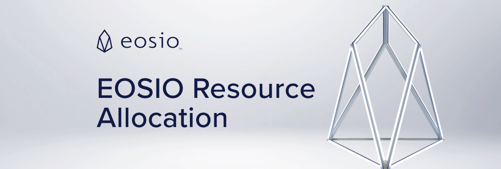 Maturing EOSIO Resource Allocation for Public Blockchain Usage