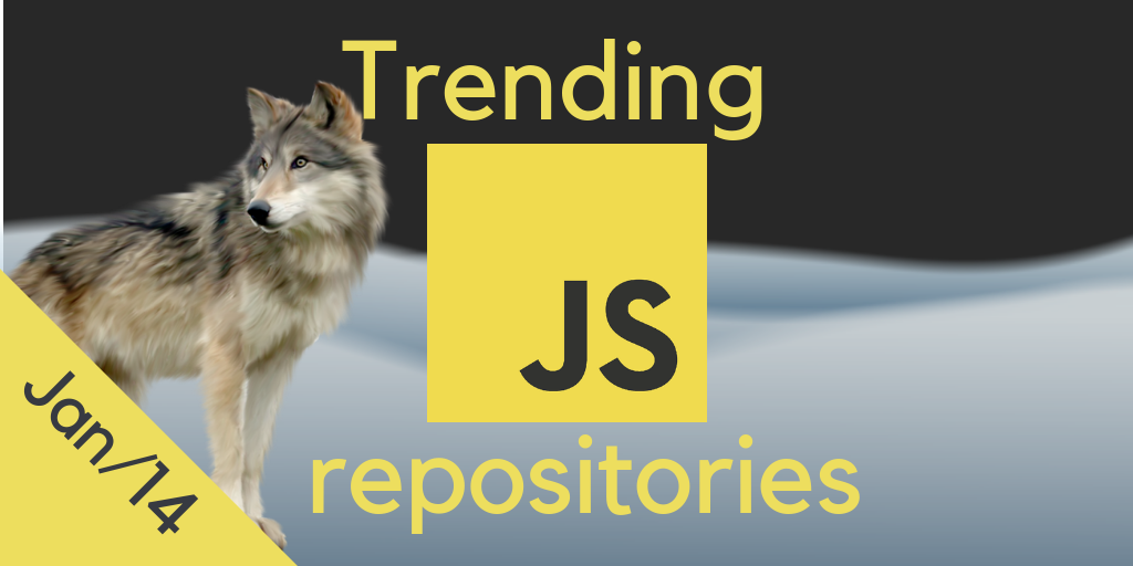 34 monthly most popular JS repositories on GitHub. January 14