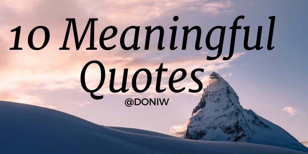 Meaningful Quotes Enchanting 10 Meaningful Quotes  Doni W  Medium