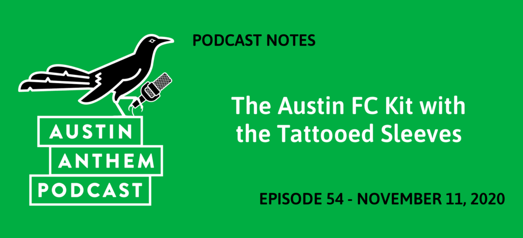 Podcast 54: The Austin FC Kit with the Tattooed Sleeves