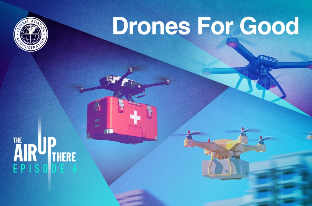 Podcast Episode 6: Drones for Good