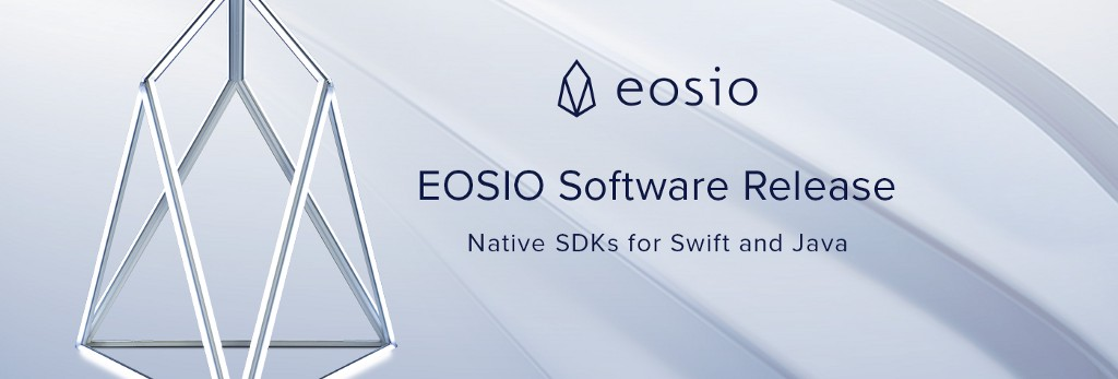 EOSIO™ Software Release: Native SDKs for Swift and Java