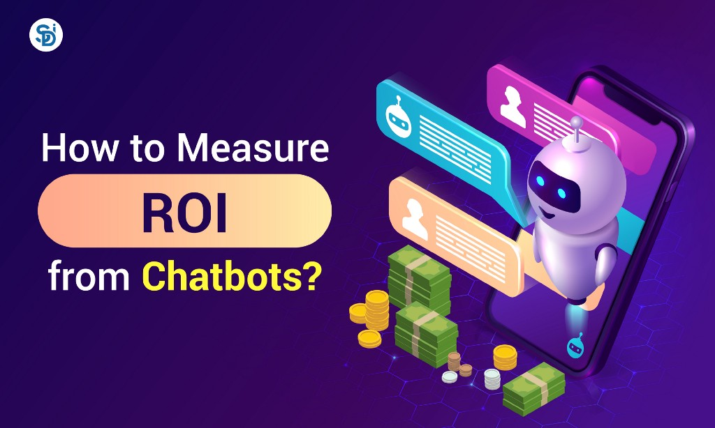 How to Measure the ROI of Chatbots? 1