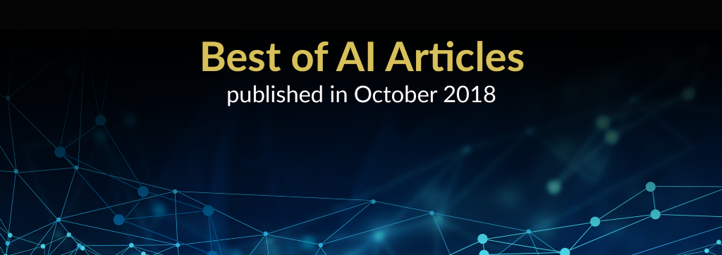 The Best of AI: New Articles Published This Month (October 2018)