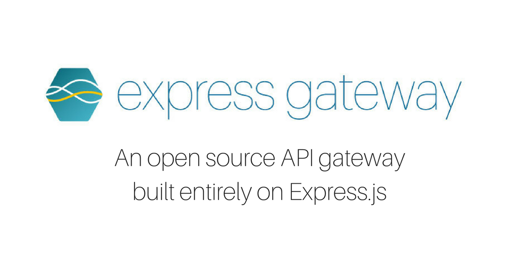 Introducing Express Gateway 120 Hacker Noon