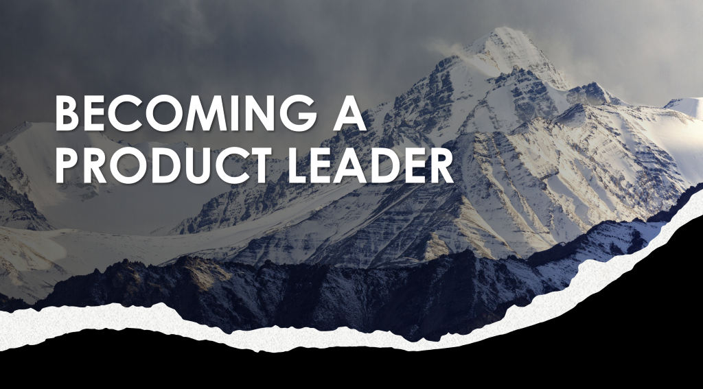 Becoming a Product Leader—Introduction