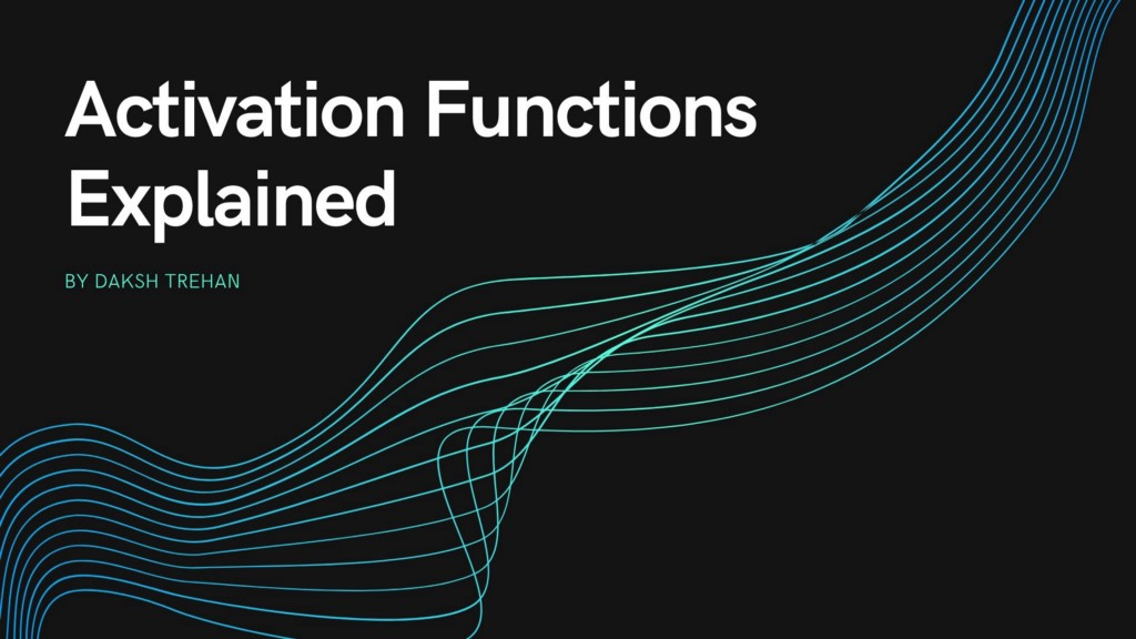 Activation Functions Explained