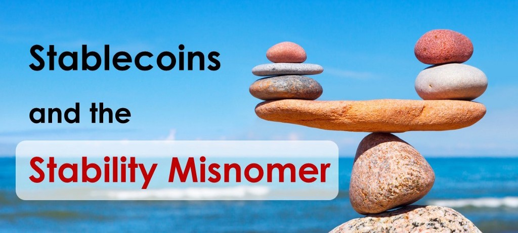 Stablecoins and the Stability Misnomer