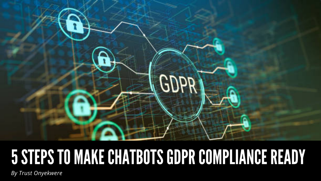 5 Steps to Make Chatbots GDPR Compliance Ready