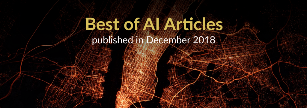 The Best of AI: New Articles Published This Month (December 2018)