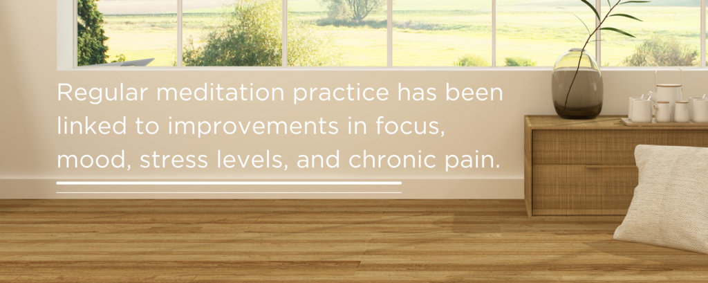 Regular meditation practice has been linked to improvements in focus, mood, stress levels, and chronic pain.