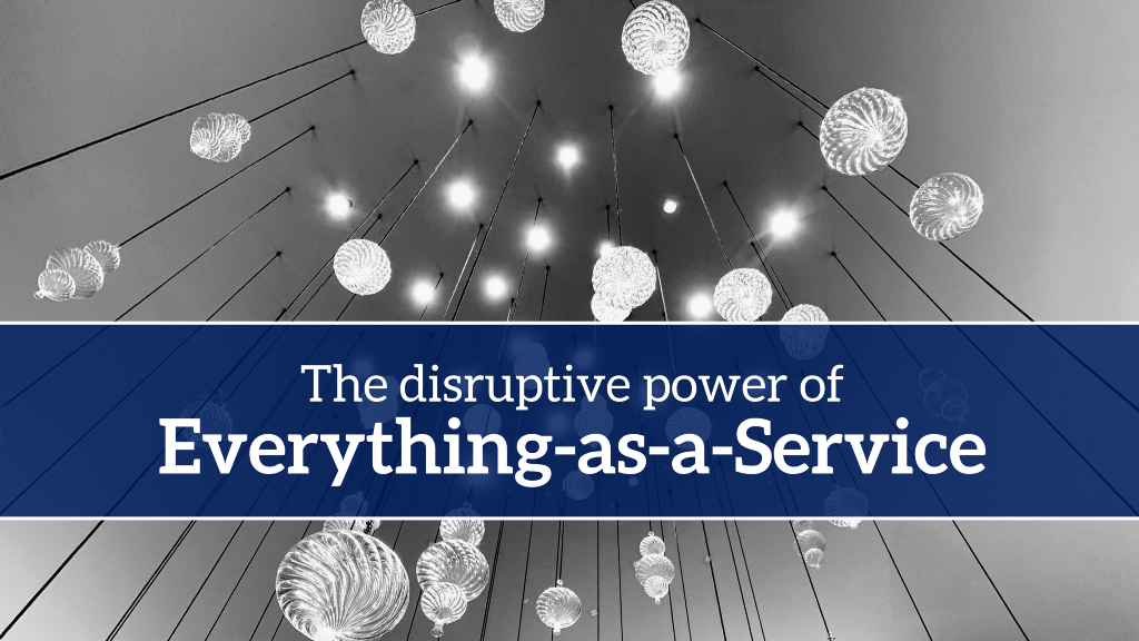 /the-disruptive-power-of-everything-as-a-service-82562b1889f7 feature image