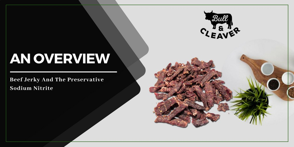 beef jerky and the preservative sodium nitrite an overview