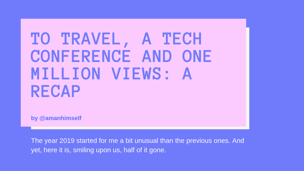 /to-travel-a-tech-conference-and-one-million-views-a-recap-22e135a598c3 feature image