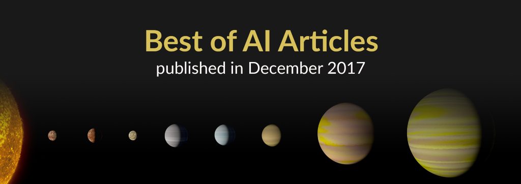 The Best of AI: New Articles Published This Month (December 2017)