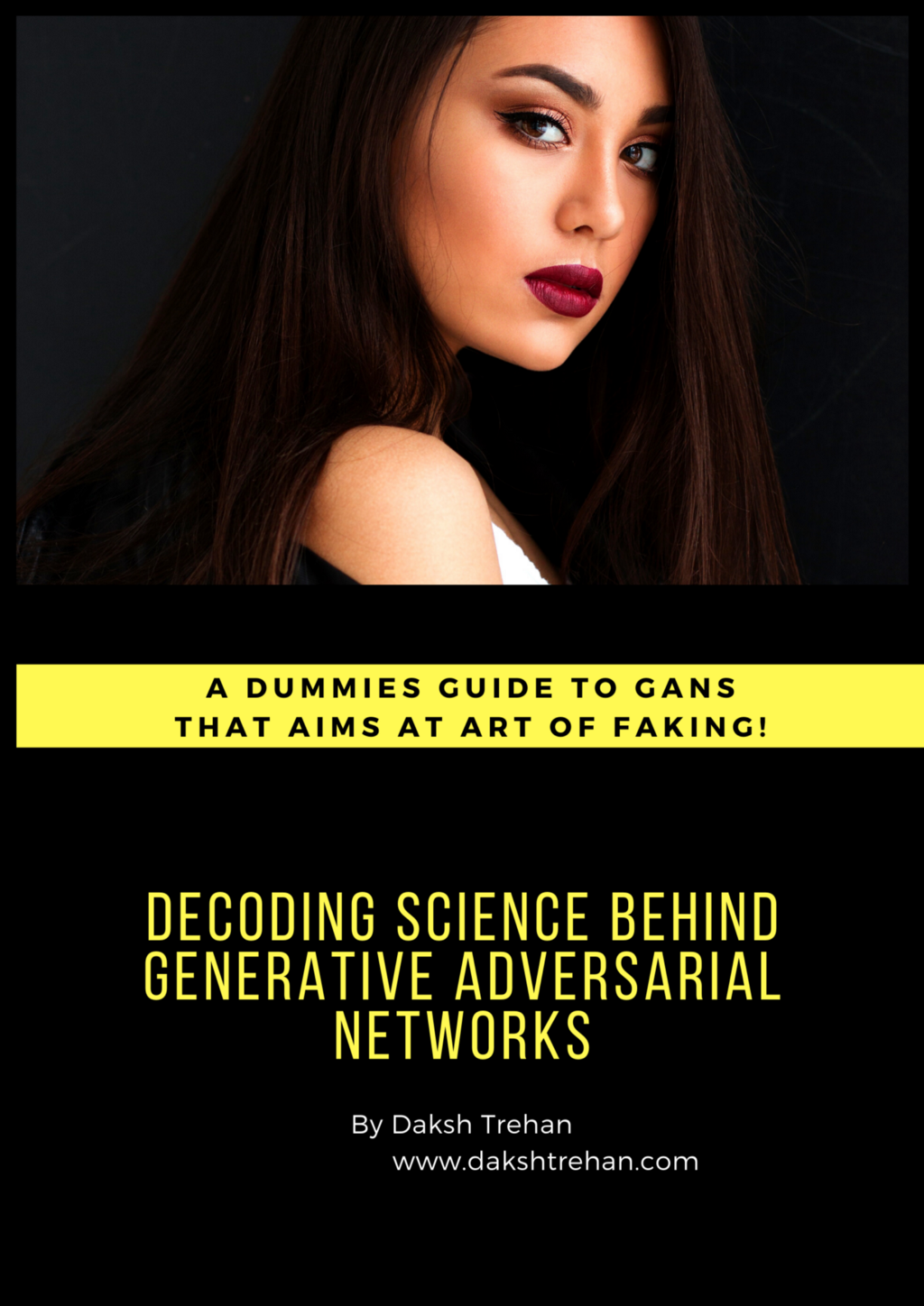 Decoding the Science Behind Generative Adversarial Networks