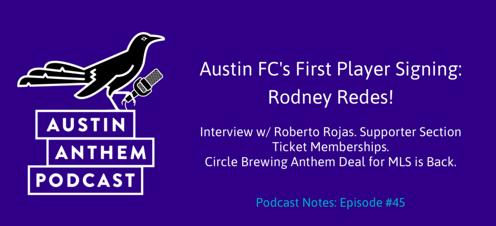 Podcast #45: Austin FC's First Player Signing: Rodney Redes.