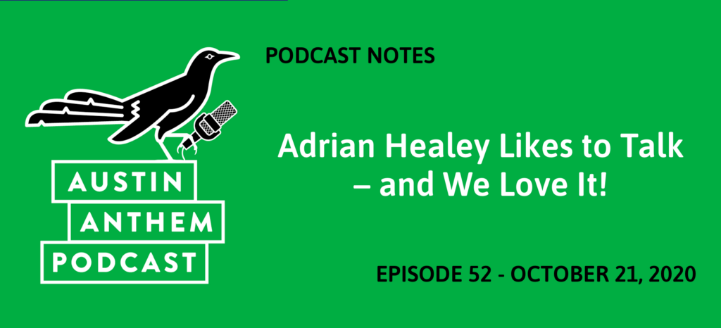 Podcast 52: Adrian Healey Likes to Talk—and We Love It!