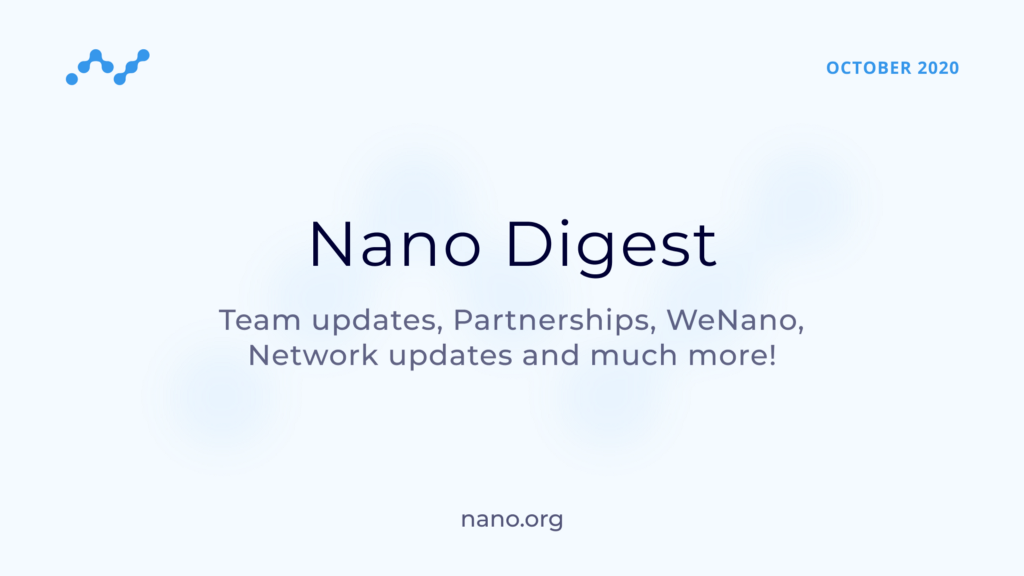 Nano Digest — Network upgrade, WeNano, Partnerships, Team updates, and much more!
