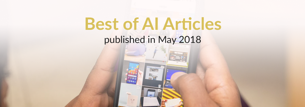 Best of AI: New Articles Published This Month (May 2018)