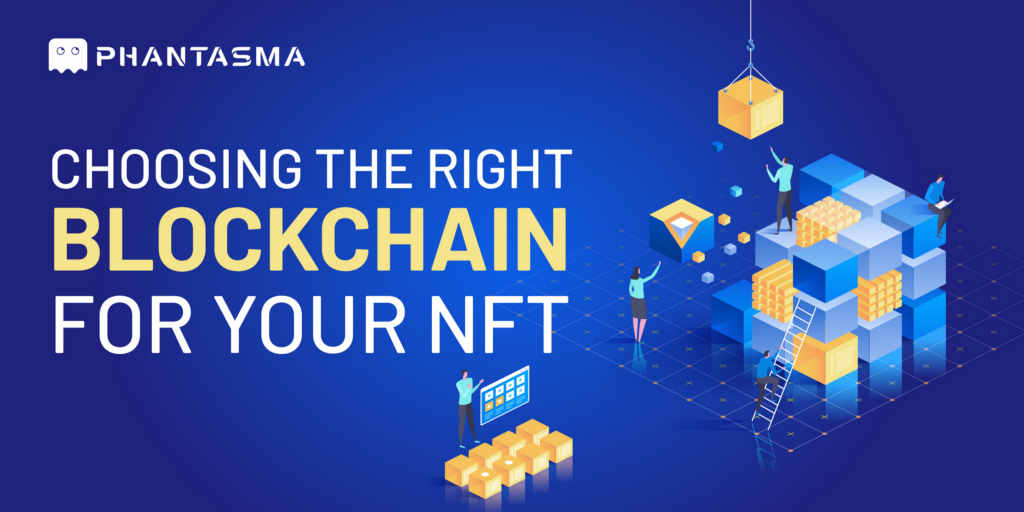 Choosing the right blockchain for your NFT