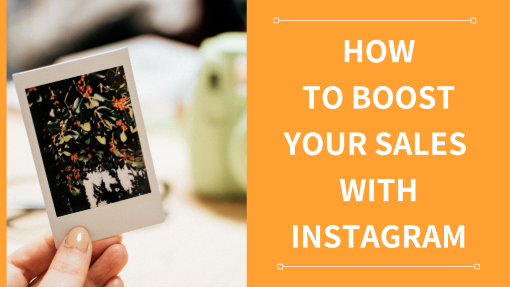 How to boost your sales with Instagram