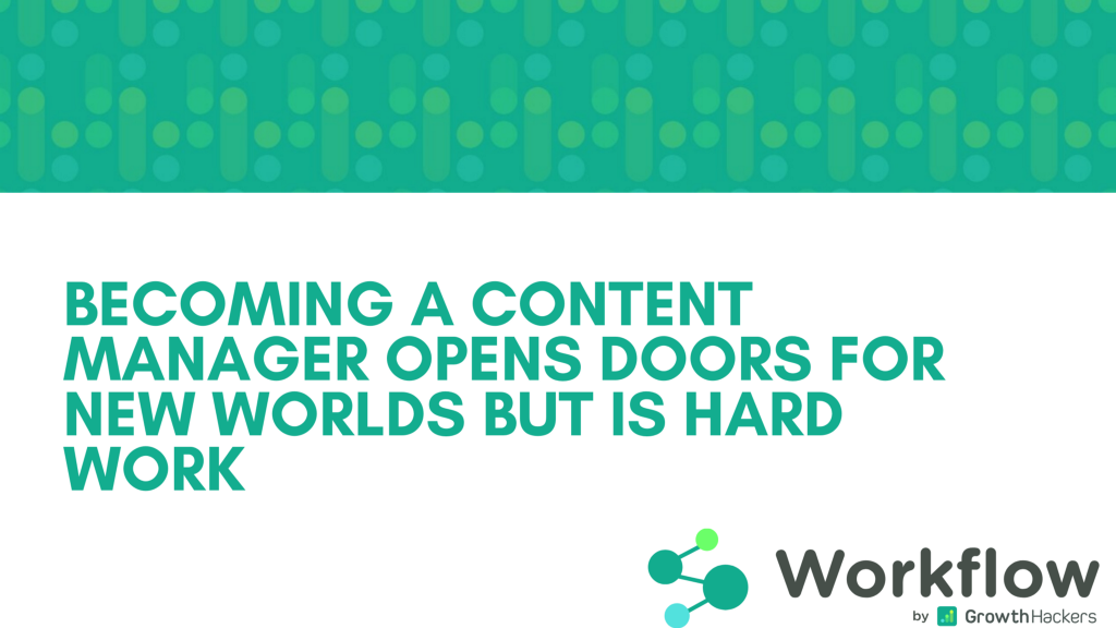 Becoming a Content Manager opens doors for new worlds but is hard work