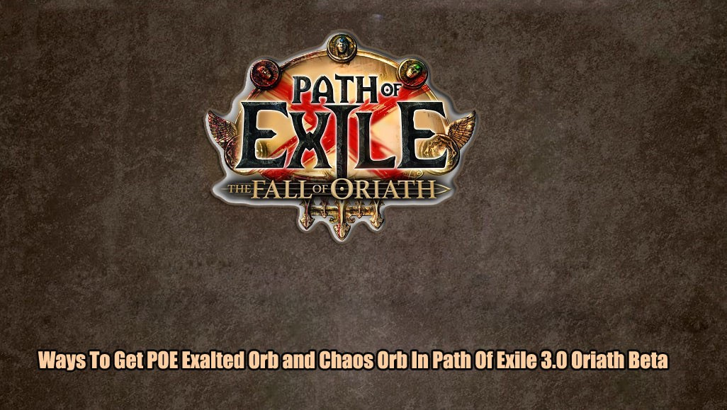 ways to get poe exalted orb and chaos orb in path of exile 3 0