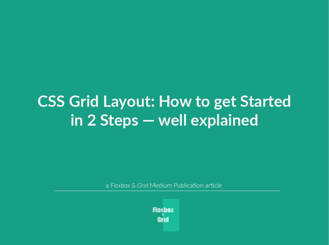 How To Get Started With The Css Grid Layout Flexbox And Grid Medium