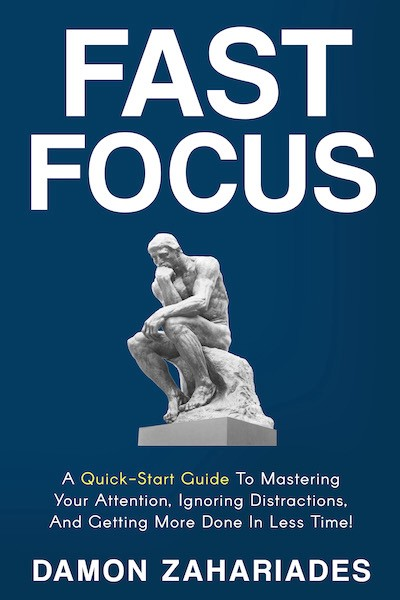 Book Review Thursday Fast Focus A Quick Start Guide To Mastering Your Attention Ignoring Distractions And Getting More Done In Less Time
