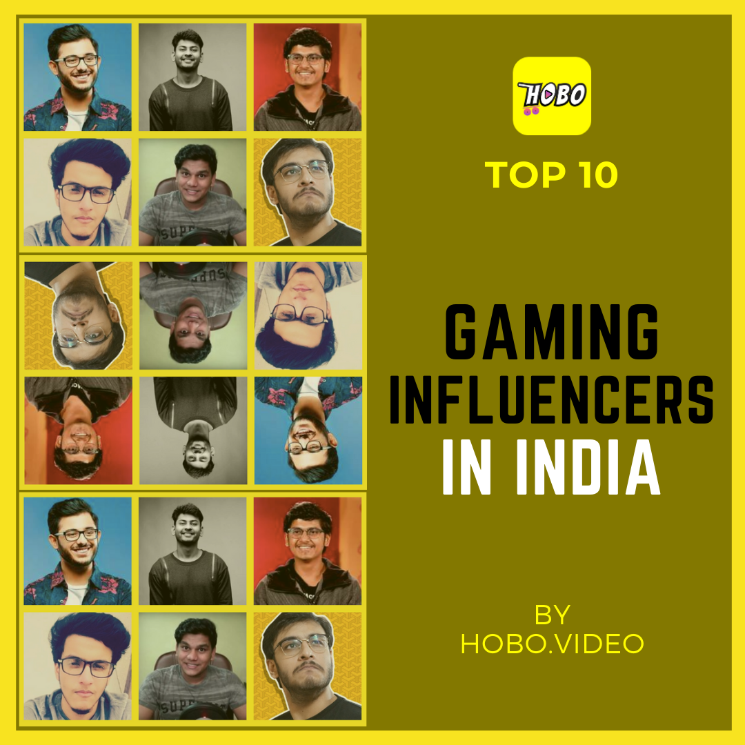 Hobo Video's List Of The Top 10 Gaming Influencers In India