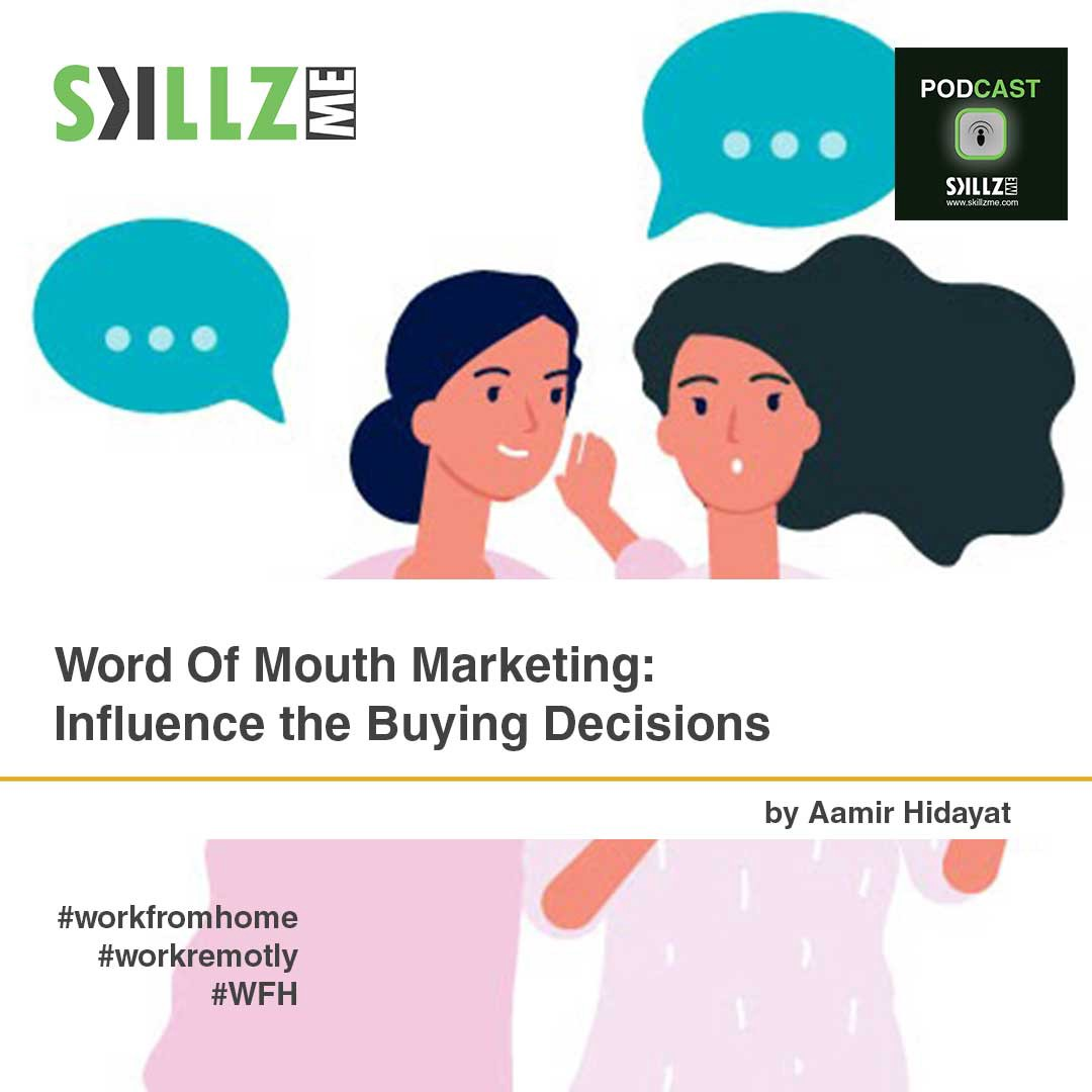 Word Of Mouth Marketing: Influence the Buying Decisions