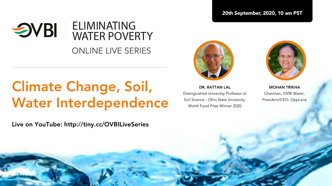 Part 2 - Eliminating Water Poverty - In conversation with Dr. Rattan Lal, World Food Prize Winner 2020
