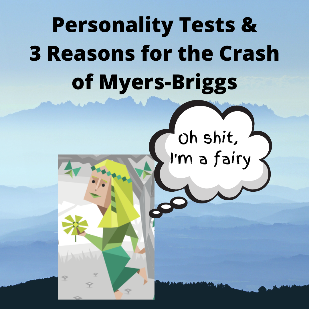 Personality Tests—3 Reasons for the Crash of Myers-Briggs