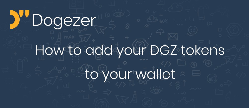 How to add your DGZ Tokens to your MyEtherWallet or MetaMask Wallet