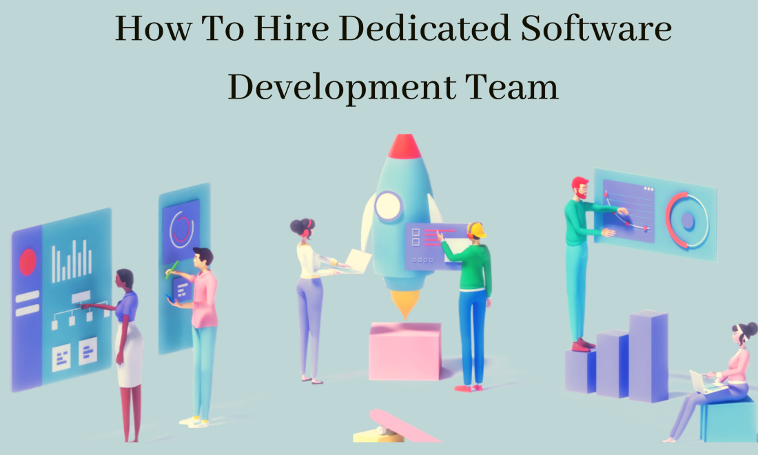 How To Hire Dedicated Software Development Team