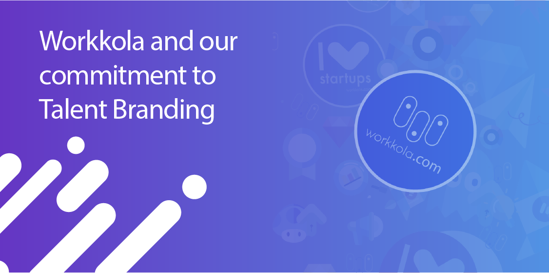 Workkola And Our Commitment To Talent Branding Skyllz Medium