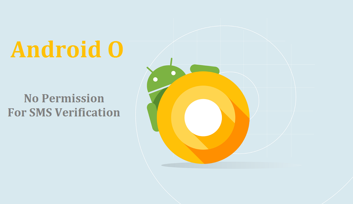 Image result for Android O will Improve SMS Authentication for Apps