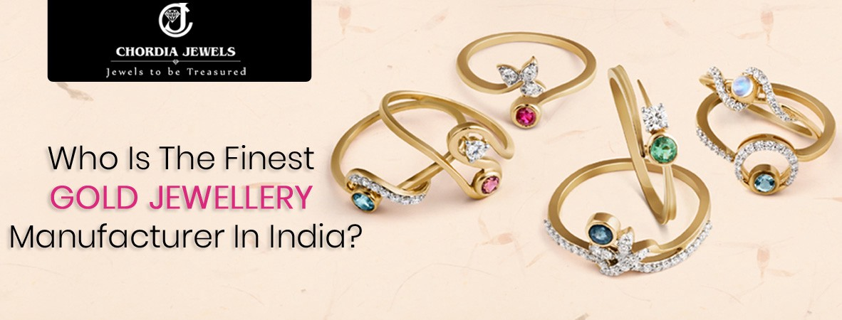 Who Is The Finest Gold Jewellery Manufacturer In India