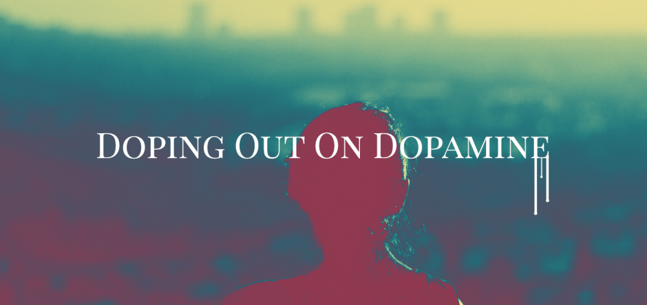 doping out on dopamine and how it s killing your productivity