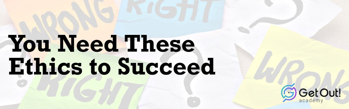 You Need These Ethics to Succeed 1