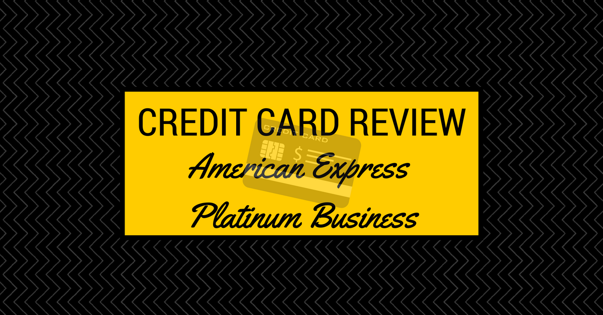 Credit Card Review American Express Platinum Business