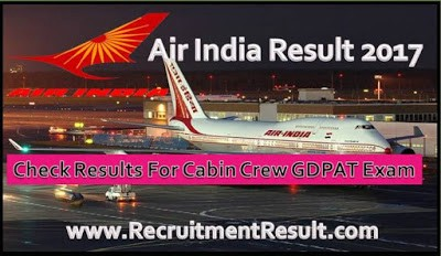 Check out air india result 2017 download cabin crew gdpat for Cabin crew recruitment 2017