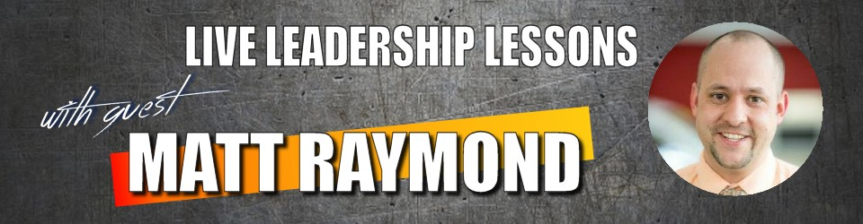 Live Leadership Lessons from The FRONT with guest Matt Raymond